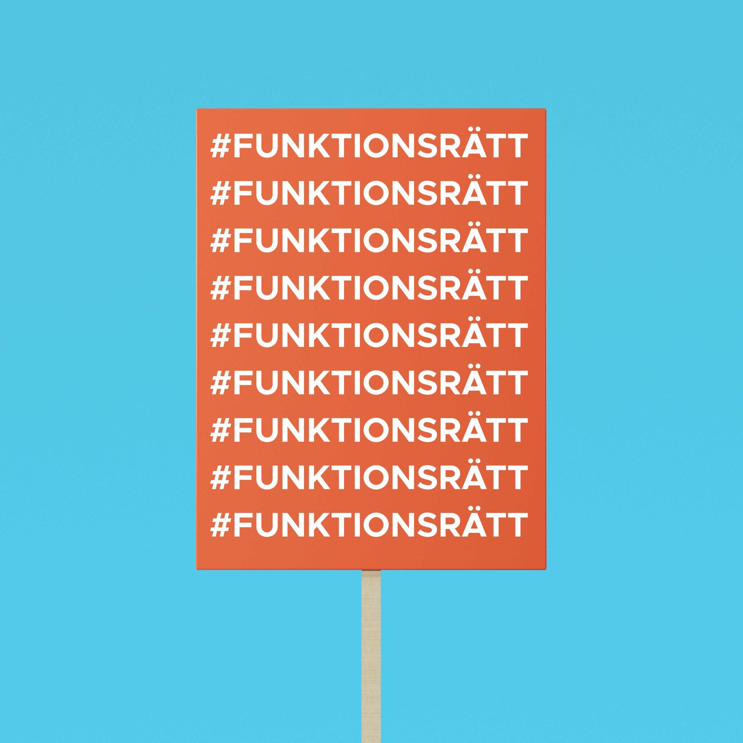 protestplakat med text: #funktionsrätt upprepade gånger